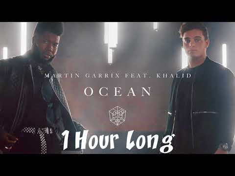 Martin Garrix-Ocean(Ft. Khalid)[1 HOUR LONG VERSION]