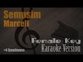 Marcell semusim female key 4 semitones karaoke version ayjeeme karaoke mp3