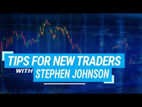 Simple Starting Tips For New Traders With Stephen Johnson