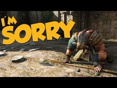 I'M SORRY! - For Honor Funny Moments