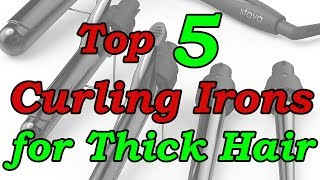 Top 5 Best Curling Irons For Thick Hair 2018
