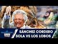 La Maldita Hora | Sánchez Cordero, sola contra los lobos