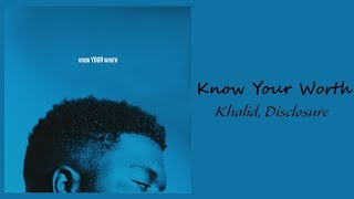 Khalid, Disclosure - Know Your Worth // 1 hour