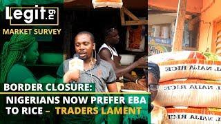 Border closure: Nigerians now prefer eba to rice – traders lament | Legit TV
