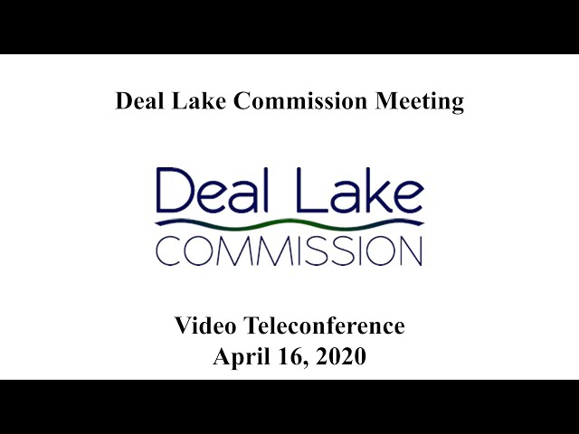 Deal Lake Commission Meeting - April 16, 2020