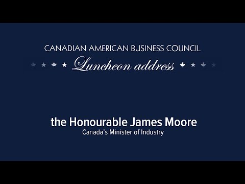 Luncheon Address by James Moore, Canada's Minister of Industry