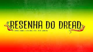 Resenha do Dread Feat. Beto Jamaica