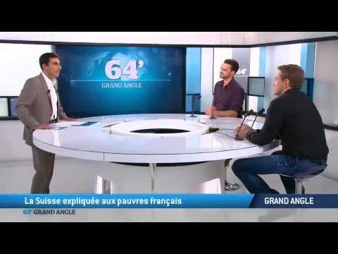 Grand Angle du 64' : la Suisse expliquée aux pauvres français