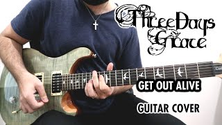 Three Days Grace - Get Out Alive (Guitar Cover)