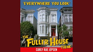 Everywhere You Look (The Fuller House Theme) YouTube Videos