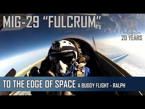 From the Pilots Seat: MIG-29 - A Buddy Flight to the Edge of Space - Ralph