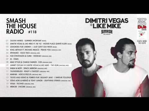 Dimitri Vegas & Like Mike - Smash The House Radio #118