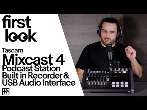 First Look: Tascam Mixcast 4 Podcast Station with Built in Recorder and USB Audio Interface