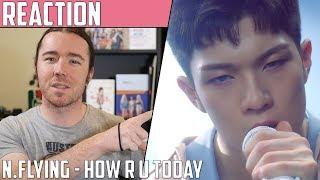Video N.Flying(엔플라잉) - How R U Today() MV Reaction download MP3, 3GP, MP4, WEBM, AVI, FLV Juli 2018