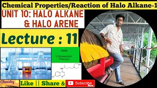 Chemical Properties of Halo Alkane || Lecture 11 || Unit 10 : Halo Alkane & Halo Arene ||
