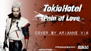 Tokio Hotel - Pain of Love - Cover by: Arianne Via [Produced by Rovvi]