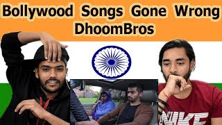 Indian reaction on Bollywood Songs Gone Wrong | DhoomBros | Swaggy d