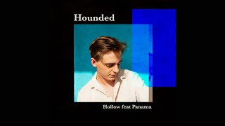 Hounded - Hollow (Official Audio) ft. Panama