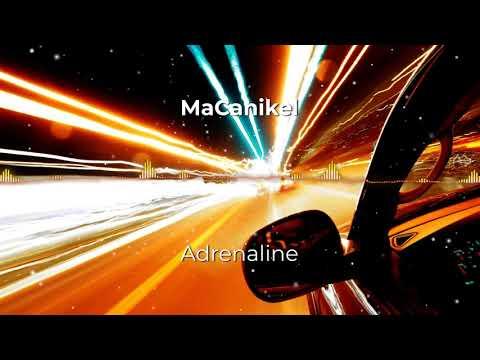 """MaCanikel - """"Adrenaline"""""""