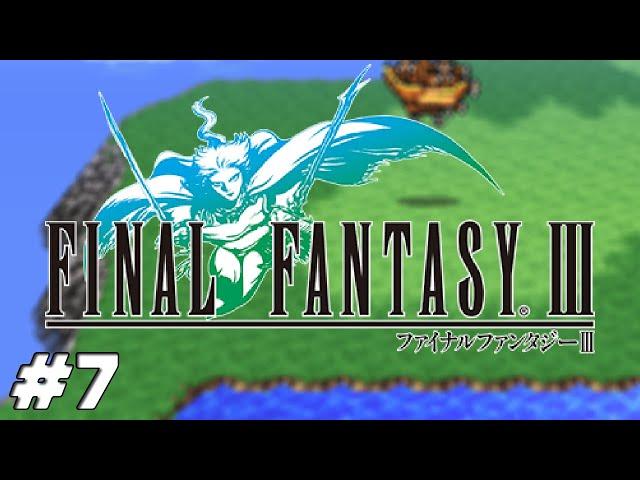 Final Fantasy III Pixel Remaster - The Forbidden Land of Eureka! - E.7