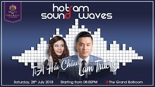HO TRAM SOUND WAVES - LAM TRUONG & TIA HAI CHAU 28TH JULY 2018