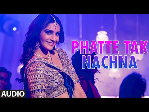 'Phatte Tak Nachna' FULL AUDIO Song | Dolly Ki Doli | Sonam Kapoor | T-series