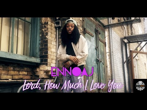 Ennaoj - Lord, How Much I Love You (Official Music Video)