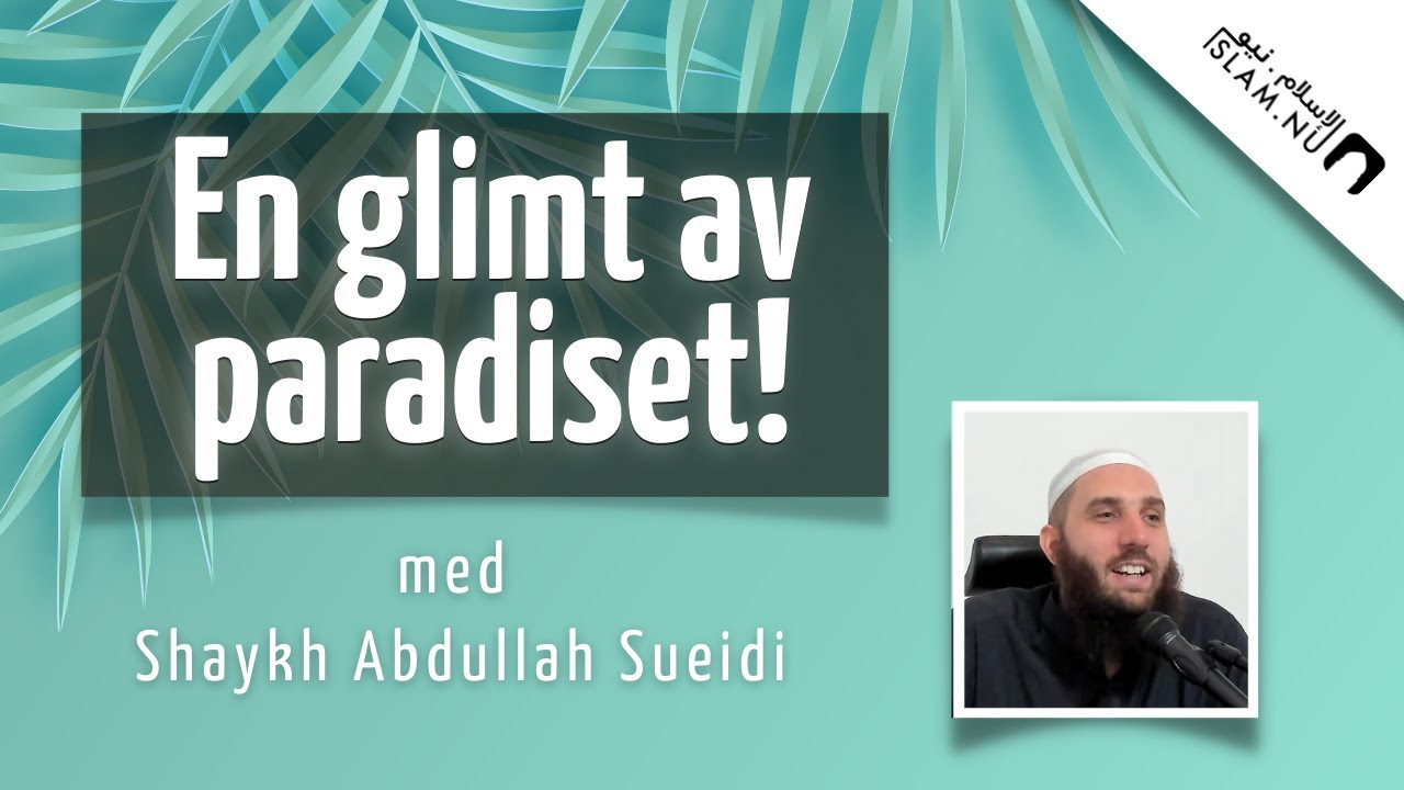 En glimt av paradiset   Shaykh Abdullah Sueidi