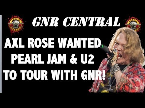 Guns N' Roses News: Axl Rose Wanted Pearl Jam & U2 to Tour With Guns N' Roses! Mp3