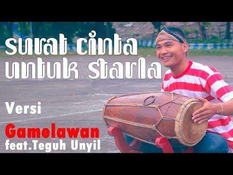 Free Download Surat Cinta Untuk Starla - Versi Gamelawan Feat. Teguh Unyil Mp3 dan Mp4