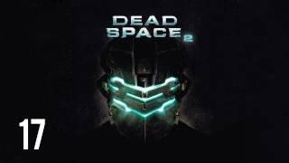 Прохождение Dead Space 2 (живой коммент от alexander.plav) Ч. 17