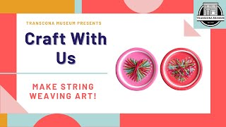 Craft with Us Video Series: String Art Weaving