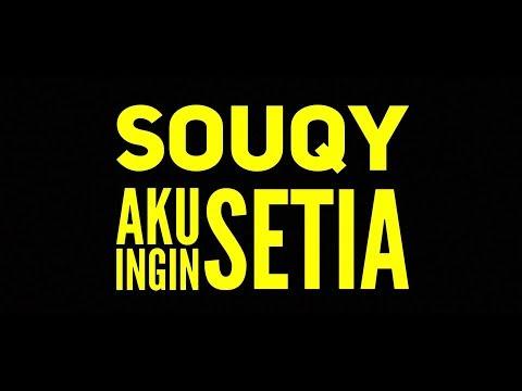 SouQy - Aku Ingin Setia (AIS) (Lagu SouQy Terbaru 2017)