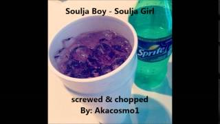 Soulja Boy - Soulja Girl (chopped &screwed)