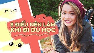 8 Điều Nên Làm Khi Đi Du Học ♡ 8 Things You Should Do While Studying Abroad ♡ Trinh Pham