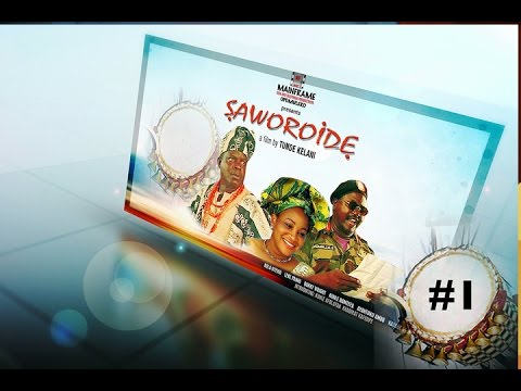 Download Full Movie - Saworoide 1. Yoruba movies 2015 new release this week