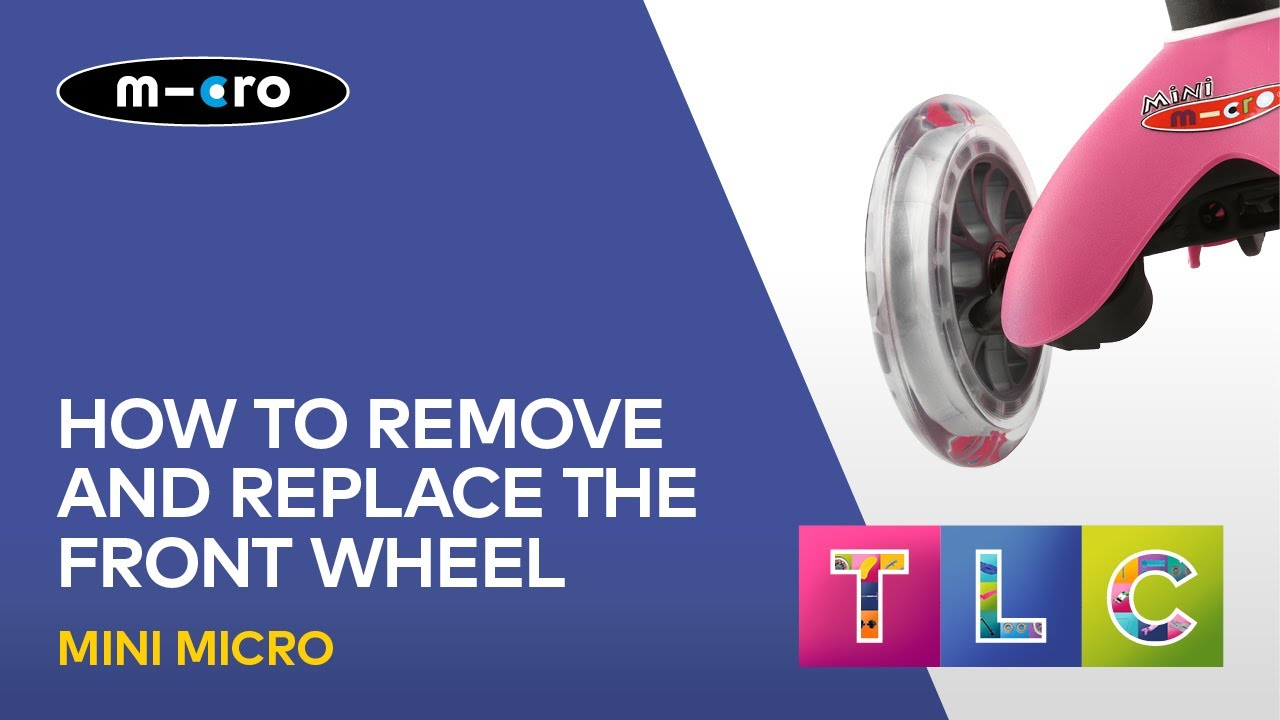 How To Remove And Replace The Front Wheel On A Mini Micro