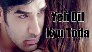 Ye Dil Kyu Toda Ft. Nayab Khan | Heart Touching Whatapps Status Video 2018 | Don't Cheat