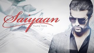 Saiaan Burraahh Yuvraj Hans Mp3 Song Download