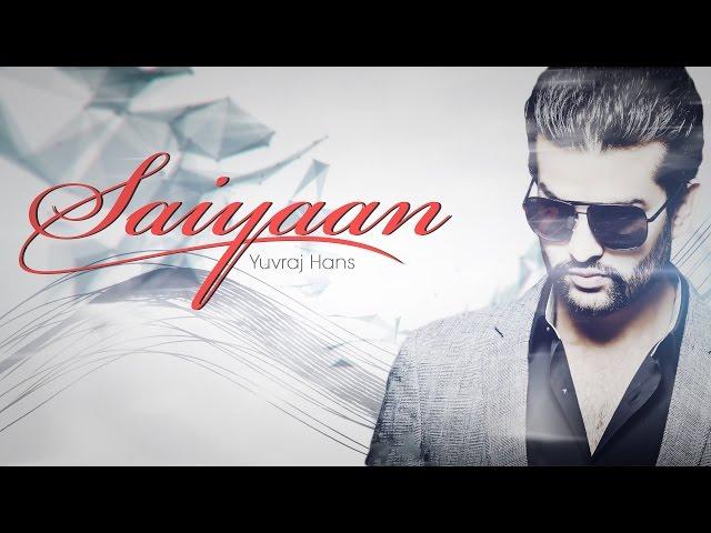 Saiyaan (Full Song) | Yuvraj Hans | Burrraahh | Speed Records