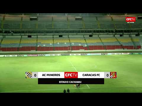 AC MINEROS VS CARACAS FC