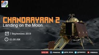 Watch LIVE : Landing of Chandrayaan-2 on Moon's Lunar Surface