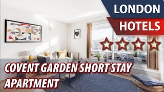 Covent Garden Short Stay Apartment ⭐⭐⭐⭐   Review Hotel in London, Great Britain