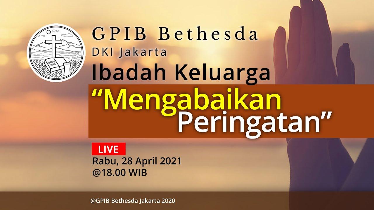 Ibadah Keluarga GPIB Bethesda (28 April 2021)