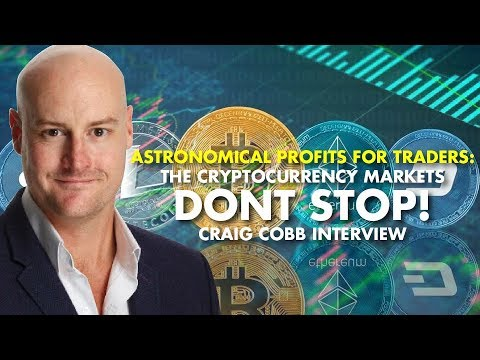 ASTRONOMICAL PROFITS FOR TRADERS: The Cryptocurrency Markets DONT STOP! Craig Cobb Interview
