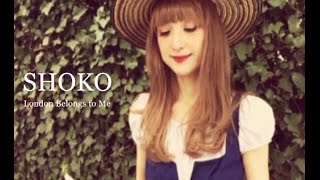 SHOKO / 「London Belongs to Me」MUSIC VIDEO (Short Ver.)