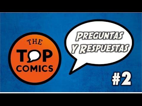 Preguntas y respuestas #2 The Top Comics