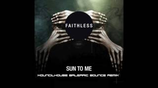 Faithless -Sun to Me (Kouncilhouse Balearic Bounce Remix)