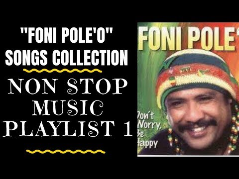 Tongan Love Songs - NON - STOP MUSIC WITH FONI PLAYLIST 1  - Foni Pole'o Tribute