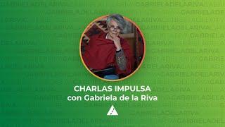 Ponencia Gabriela de la Riva | #DesdeCasa | Charlas Impulsa